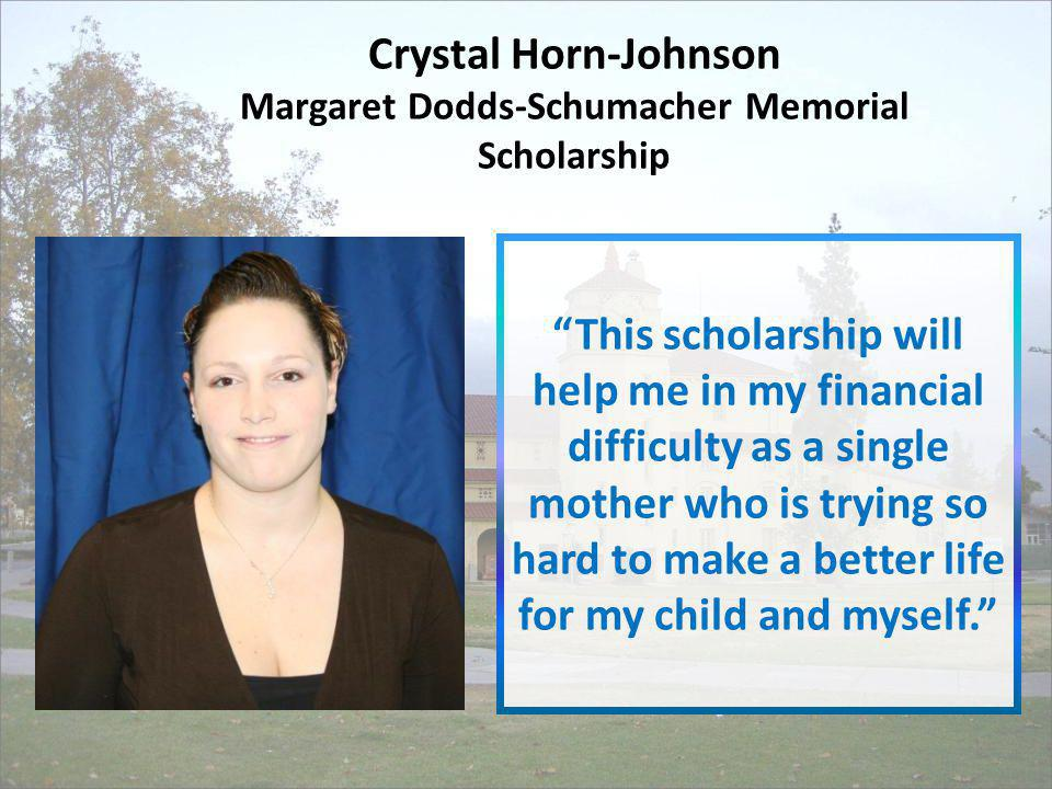Crystal Horn-Johnson Margaret Dodds-Schumacher Memorial Scholarship