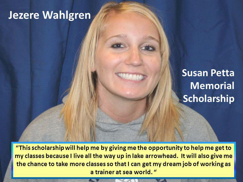 Jezere Wahlgren Susan Petta Memorial Scholarship