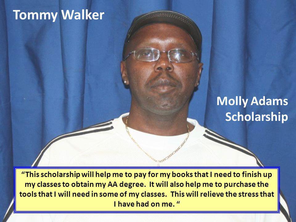 Tommy Walker Molly Adams Scholarship