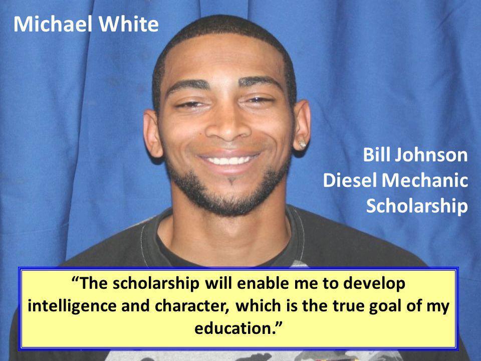 Michael White Bill Johnson Diesel Mechanic Scholarship