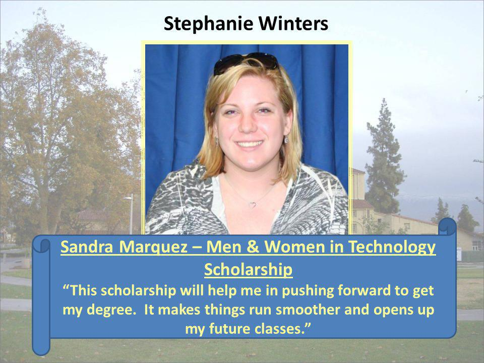Sandra Marquez – Men & Women in Technology Scholarship