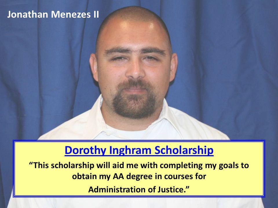 Dorothy Inghram Scholarship Administration of Justice.