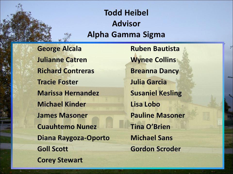 Todd Heibel Advisor Alpha Gamma Sigma