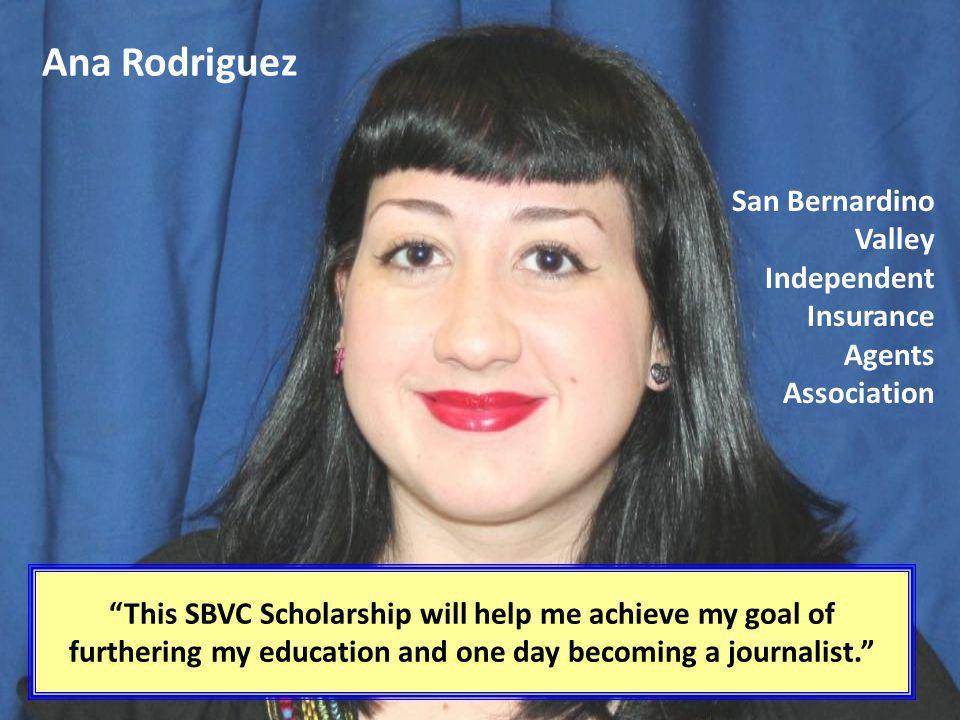 Ana Rodriguez San Bernardino Valley Independent Insurance Agents Association.