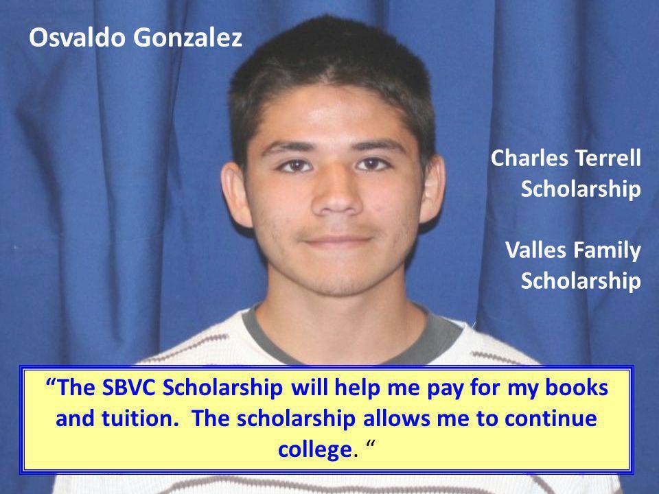 Osvaldo Gonzalez Charles Terrell Scholarship Valles Family Scholarship