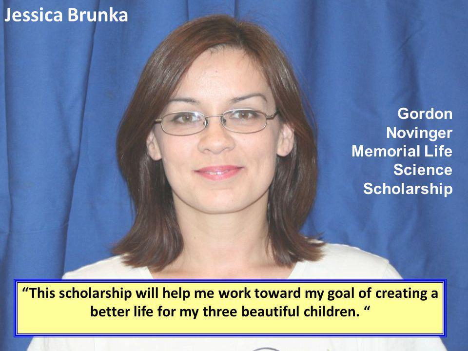 Jessica Brunka Gordon Novinger Memorial Life Science Scholarship