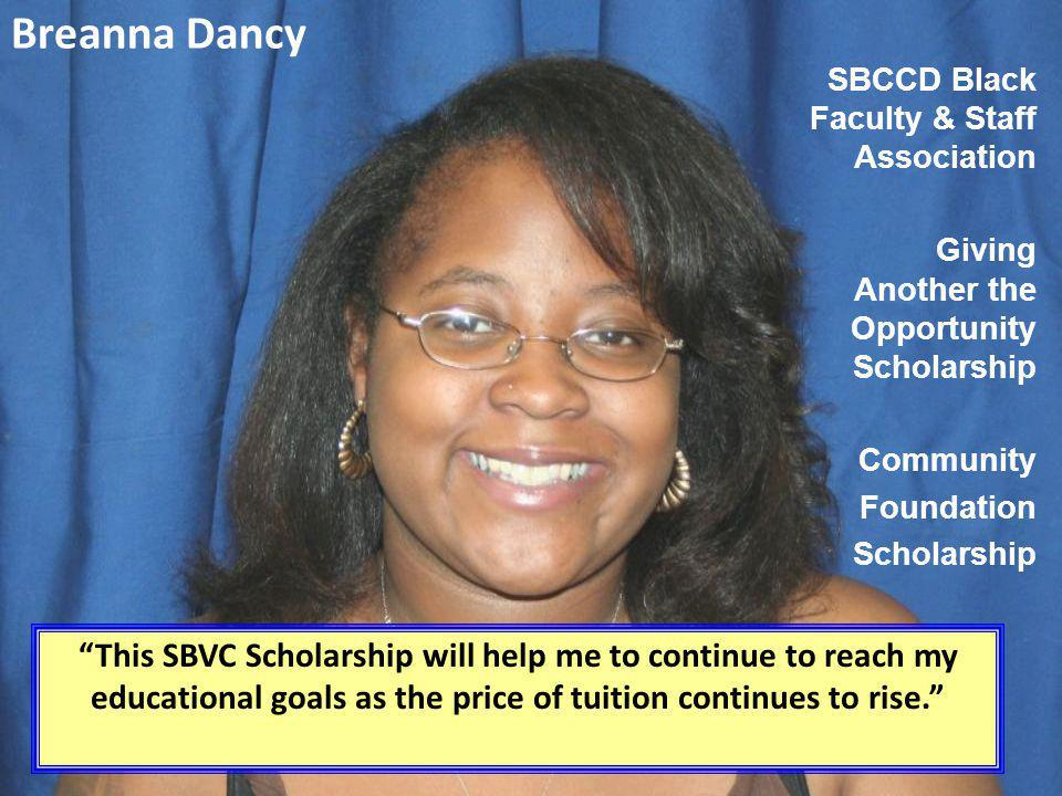 Breanna Dancy SBCCD Black Faculty & Staff Association. Giving Another the Opportunity Scholarship.