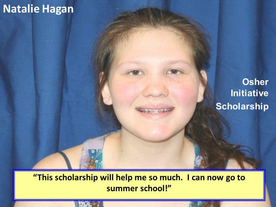 Natalie Hagan Osher Initiative Scholarship