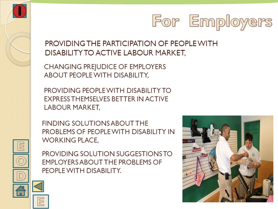 For Employers PROVIDING THE PARTICIPATION OF PEOPLE WITH DISABILITY TO ACTIVE LABOUR MARKET,