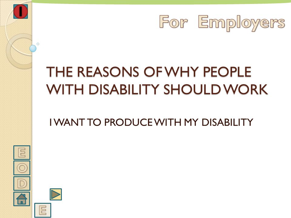 THE REASONS OF WHY PEOPLE WITH DISABILITY SHOULD WORK