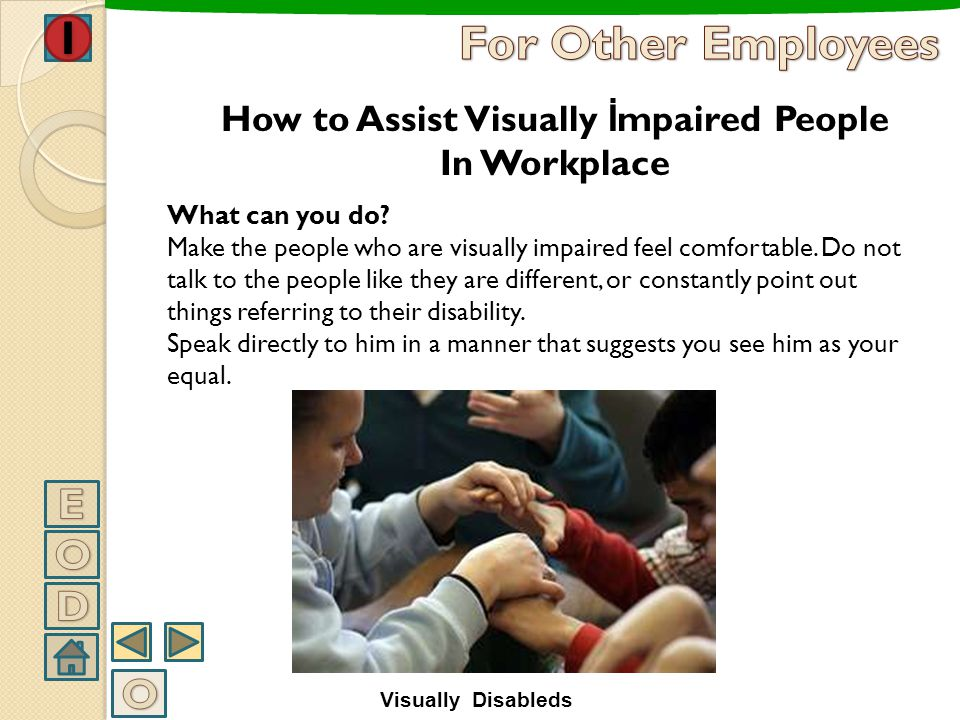 How to Assist Visually İmpaired People In Workplace