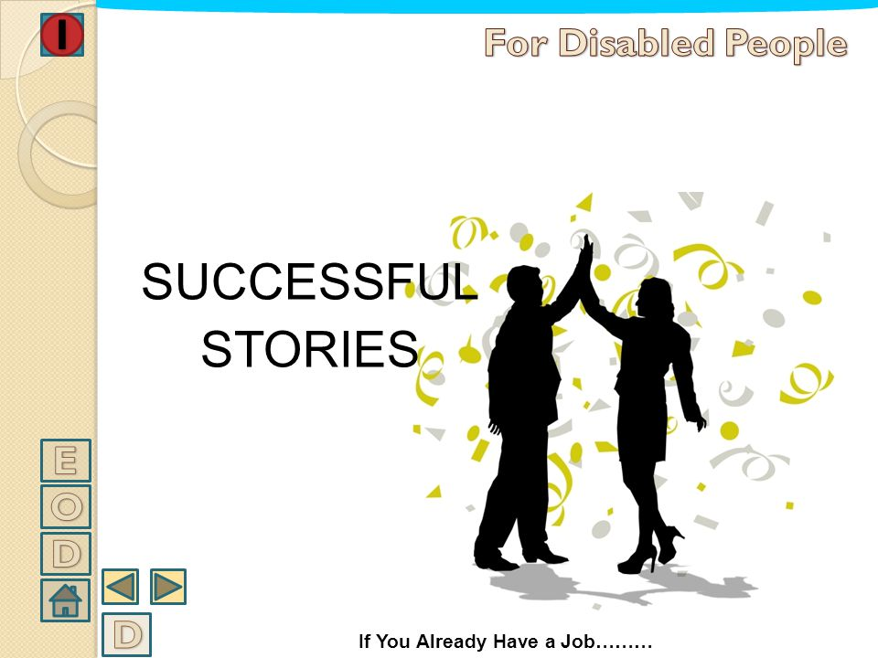SUCCESSFUL STORIES For Disabled People E O D D