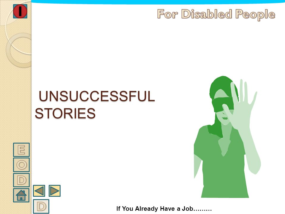 UNSUCCESSFUL STORIES For Disabled People E O D D