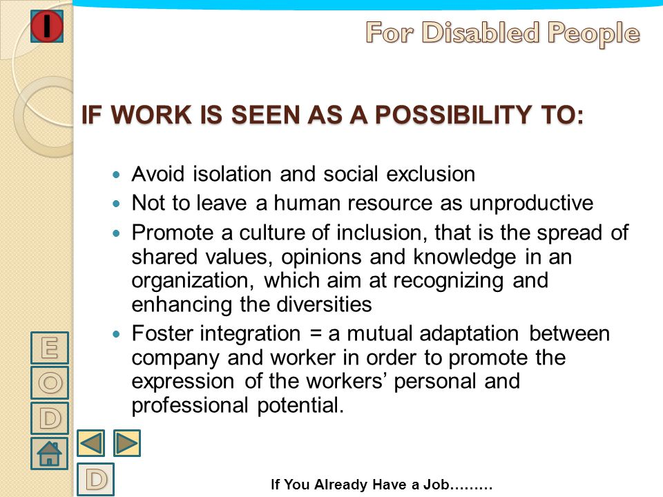 IF WORK IS SEEN AS A POSSIBILITY TO: