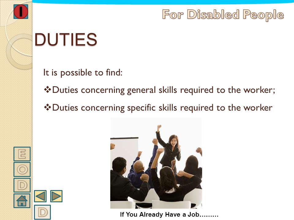 DUTIES For Disabled People E O D D It is possible to find: