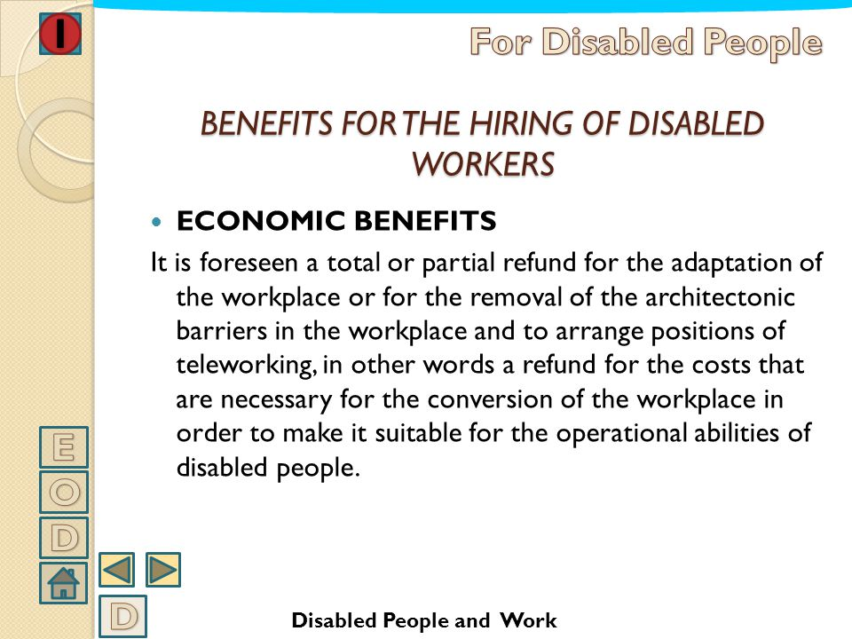 BENEFITS FOR THE HIRING OF DISABLED WORKERS