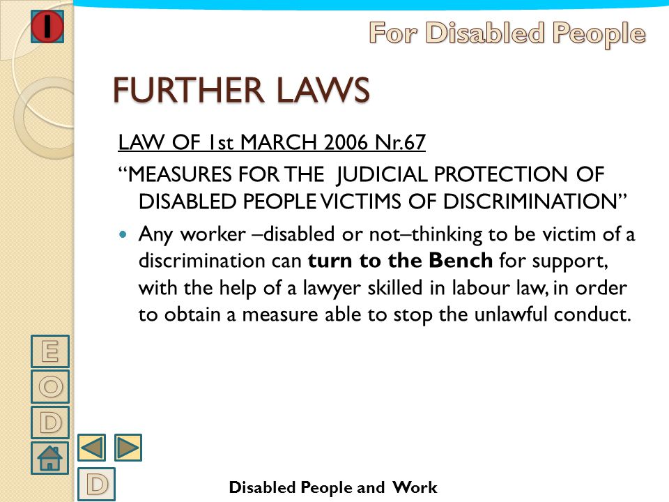 FURTHER LAWS For Disabled People E O D D LAW OF 1st MARCH 2006 Nr.67