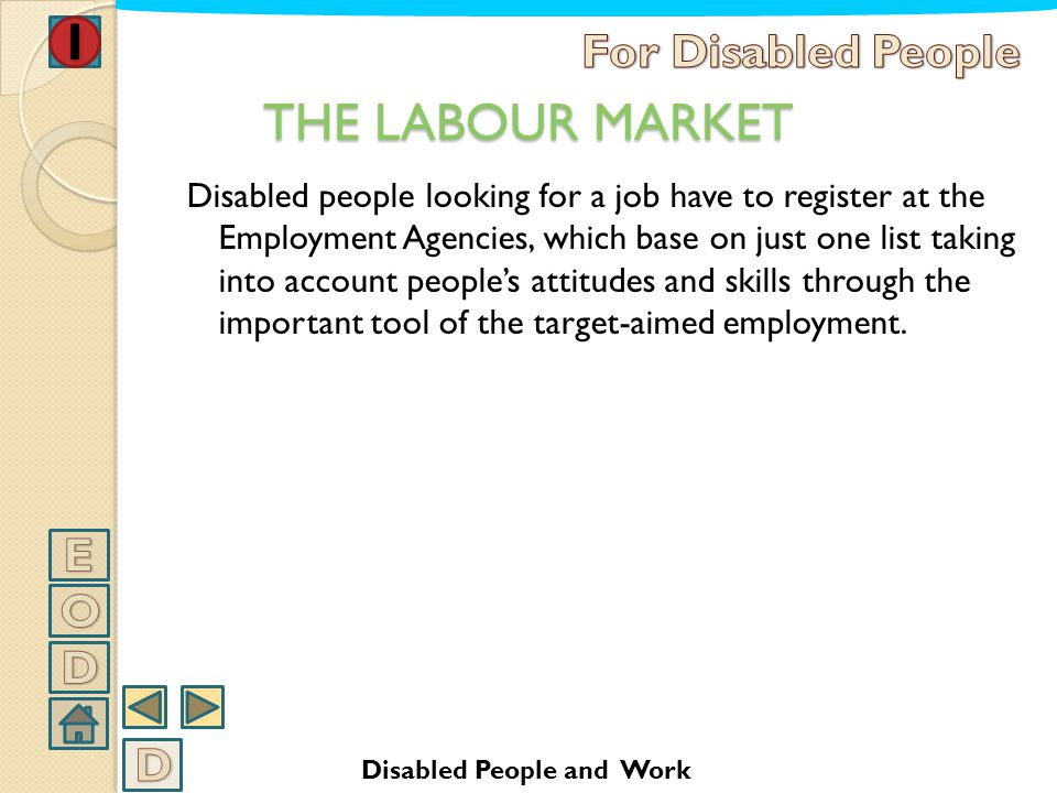 THE LABOUR MARKET For Disabled People E O D D