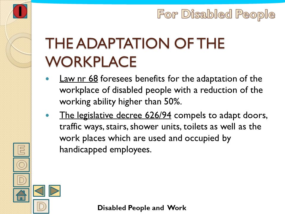 THE ADAPTATION OF THE WORKPLACE