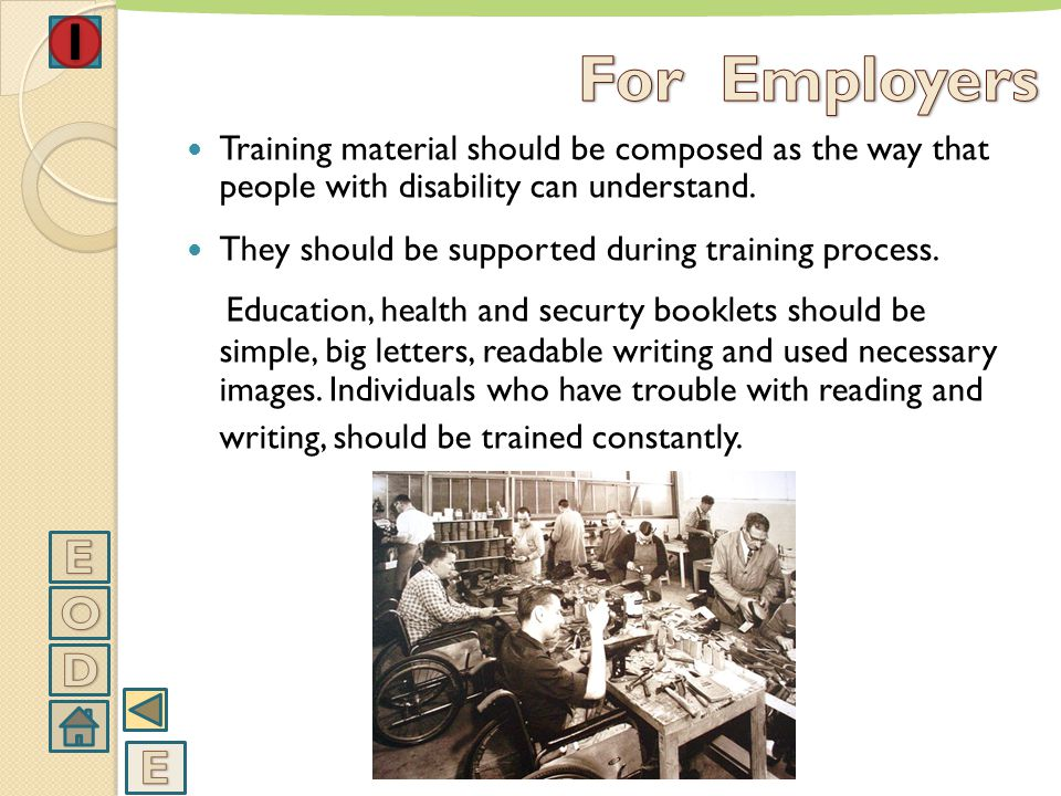 For Employers Training material should be composed as the way that people with disability can understand.