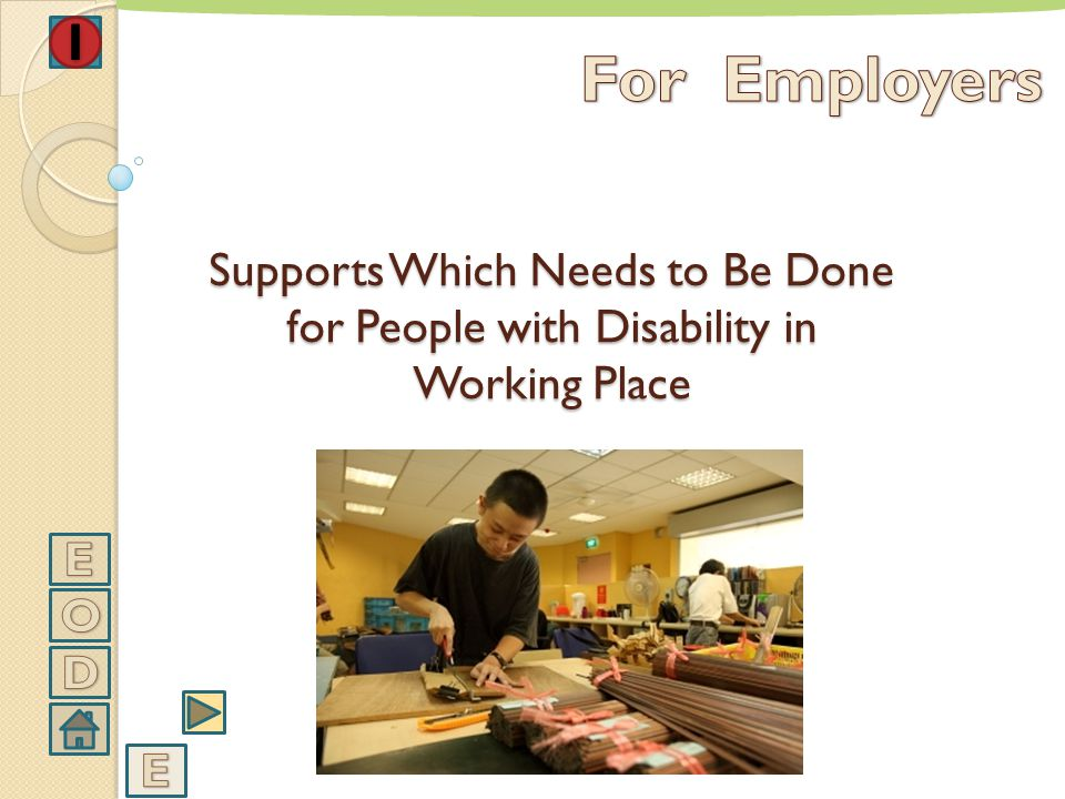 For Employers Supports Which Needs to Be Done for People with Disability in Working Place E O D E