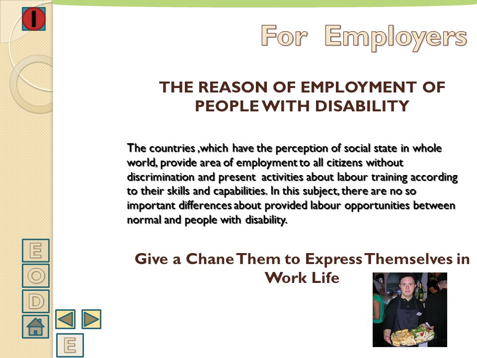 For Employers THE REASON OF EMPLOYMENT OF PEOPLE WITH DISABILITY.