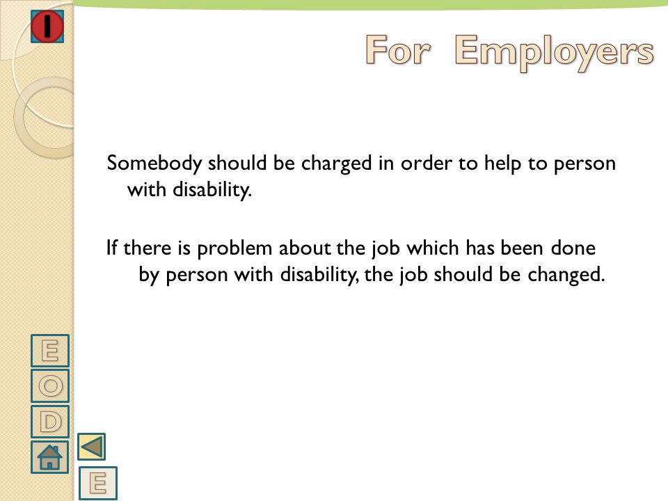 For Employers Somebody should be charged in order to help to person with disability.