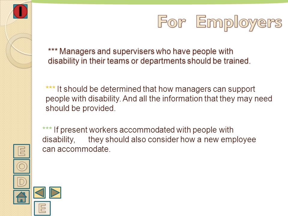 For Employers *** Managers and supervisers who have people with disability in their teams or departments should be trained.