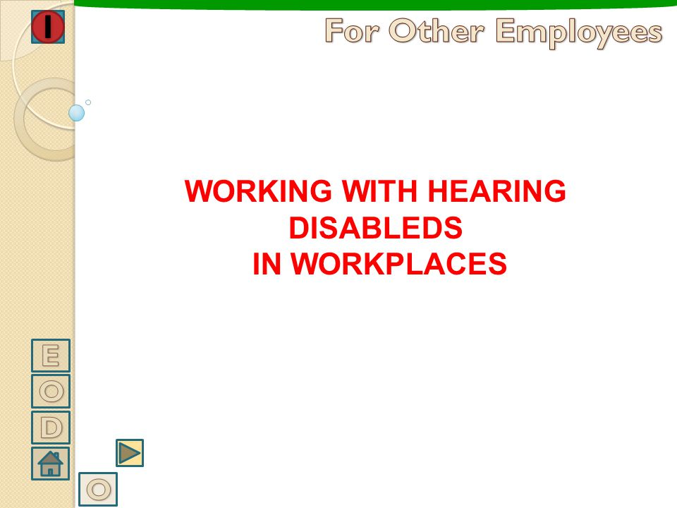 WORKING WITH HEARING DISABLEDS IN WORKPLACES
