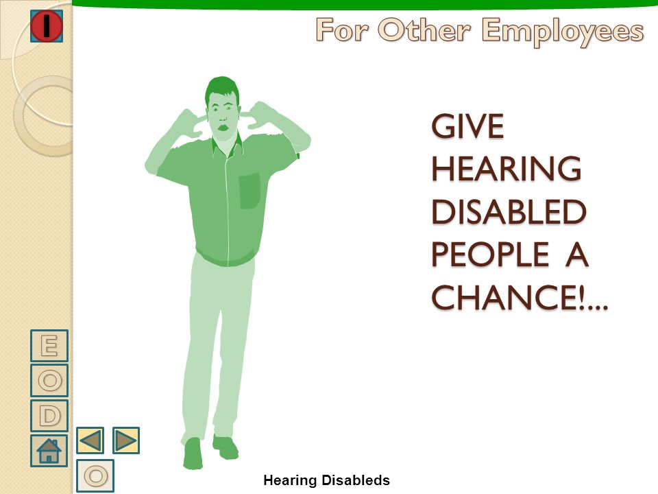 GIVE HEARING DISABLED PEOPLE A CHANCE!...
