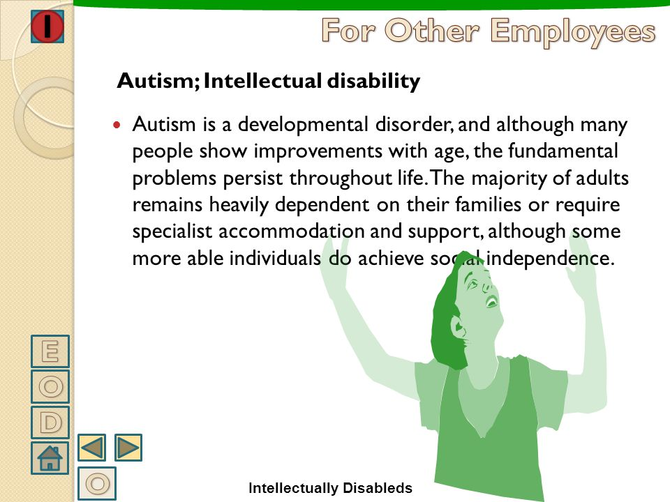 For Other Employees E O D O Autism; Intellectual disability