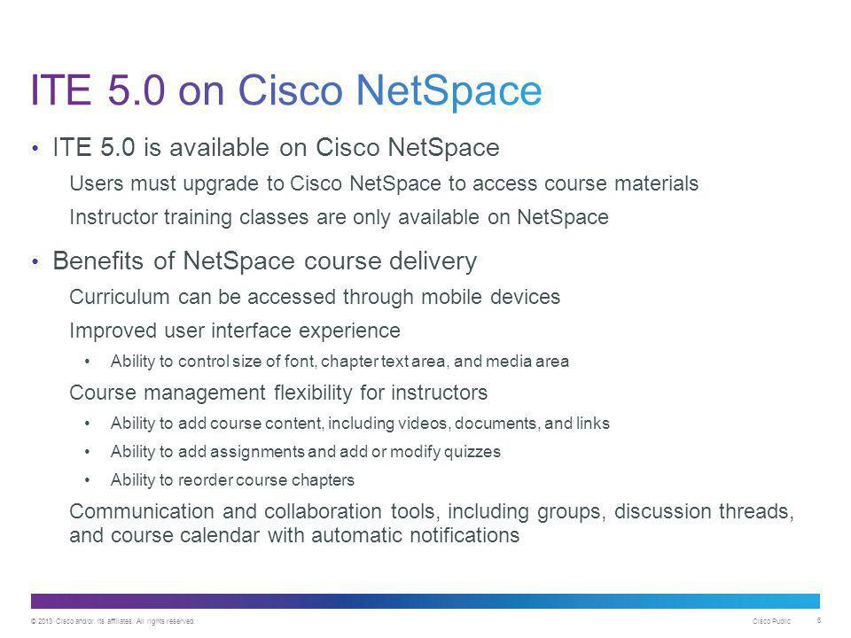 ITE 5.0 on Cisco NetSpace ITE 5.0 is available on Cisco NetSpace