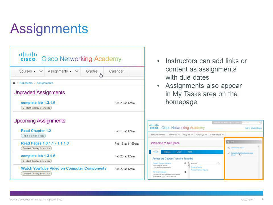 Assignments Click 1: Launch Course. Instructors can add links or content as assignments with due dates.