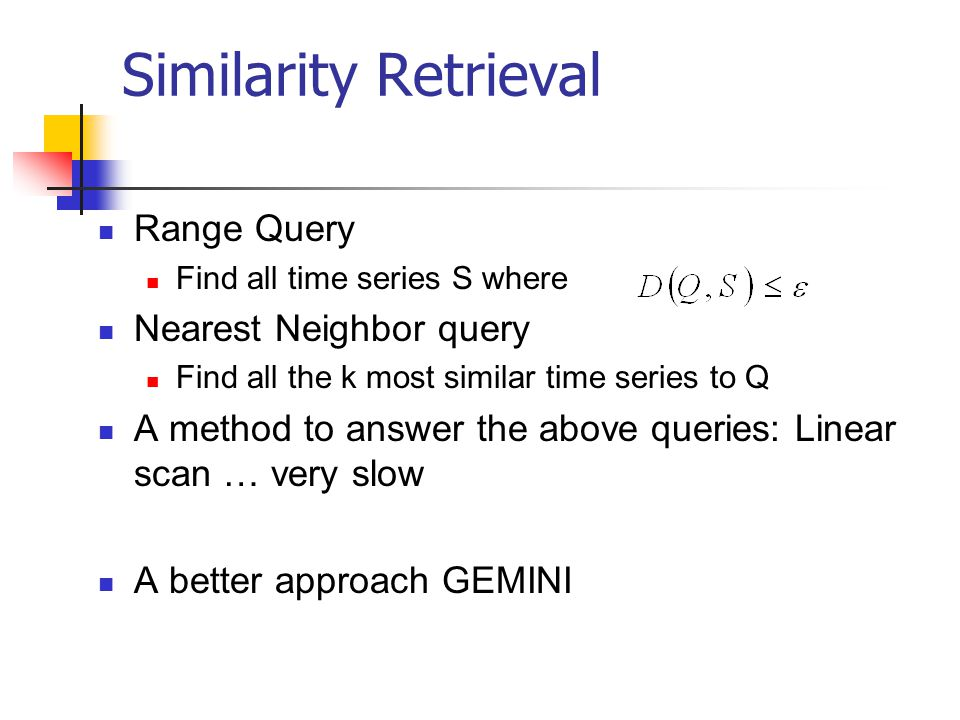 Similarity Retrieval Range Query Nearest Neighbor query