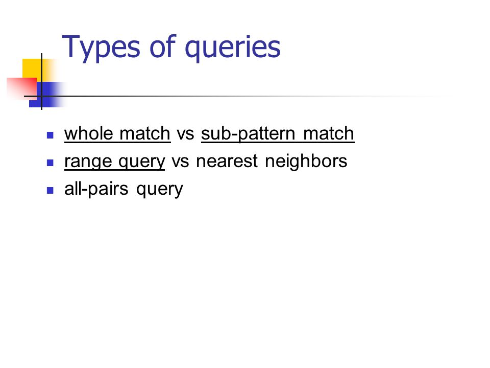 Types of queries whole match vs sub-pattern match
