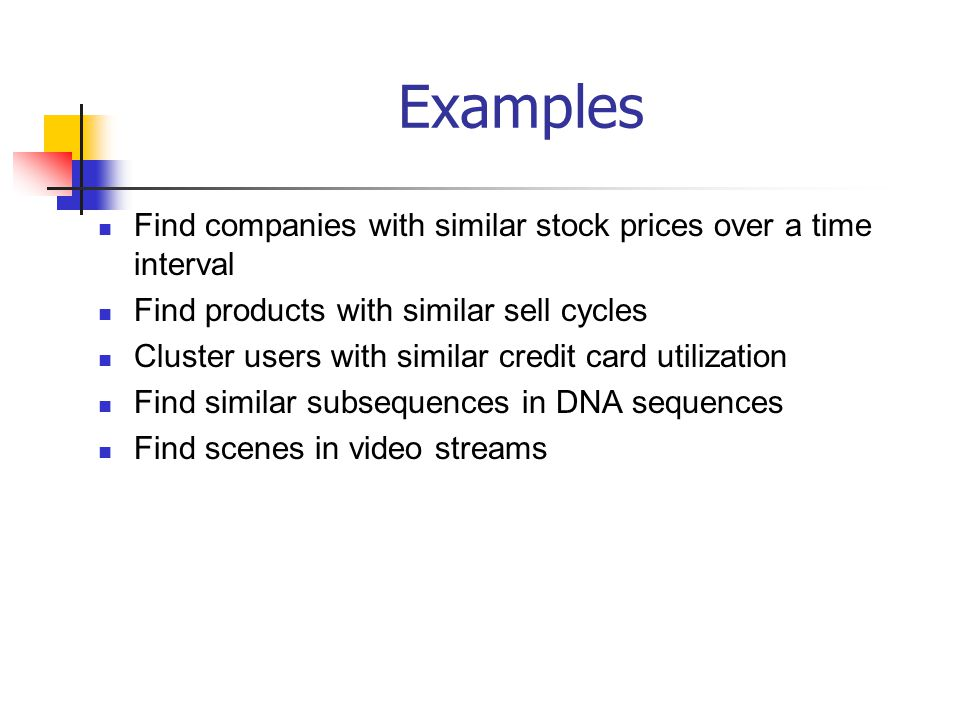 Examples Find companies with similar stock prices over a time interval