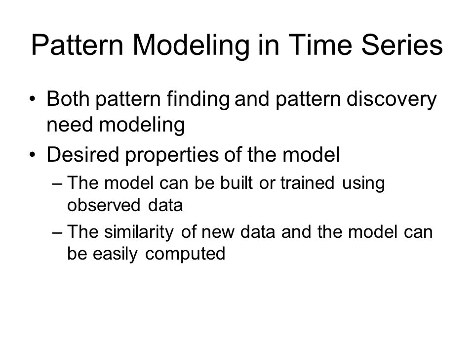 Pattern Modeling in Time Series