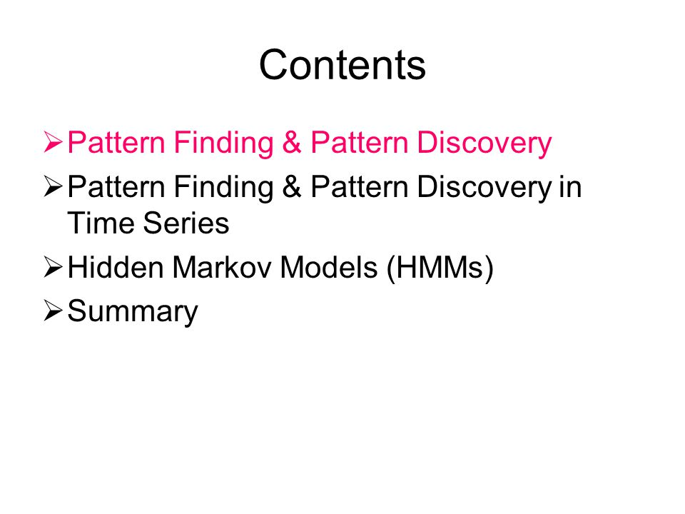 Contents Pattern Finding & Pattern Discovery