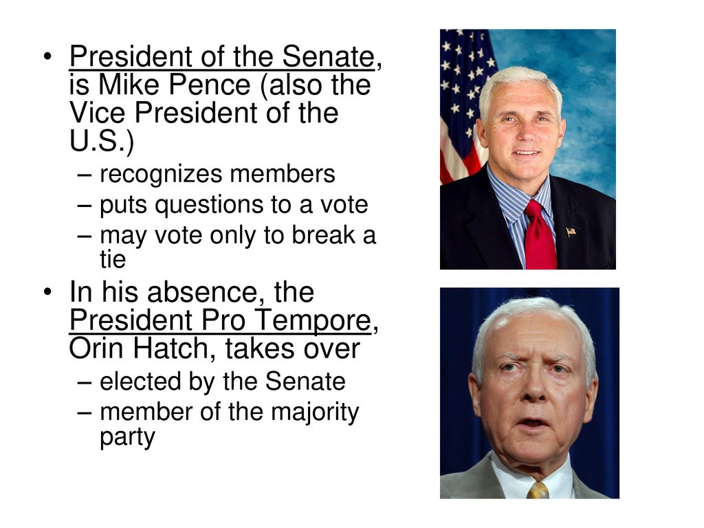 In his absence, the President Pro Tempore, Orin Hatch, takes over