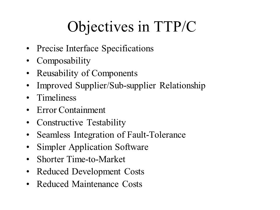 Objectives in TTP/C Precise Interface Specifications Composability