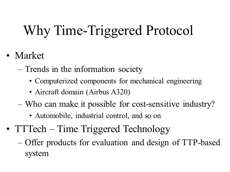 Why Time-Triggered Protocol