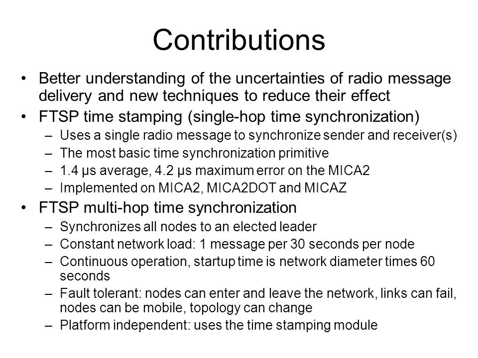 Contributions Better understanding of the uncertainties of radio message delivery and new techniques to reduce their effect.