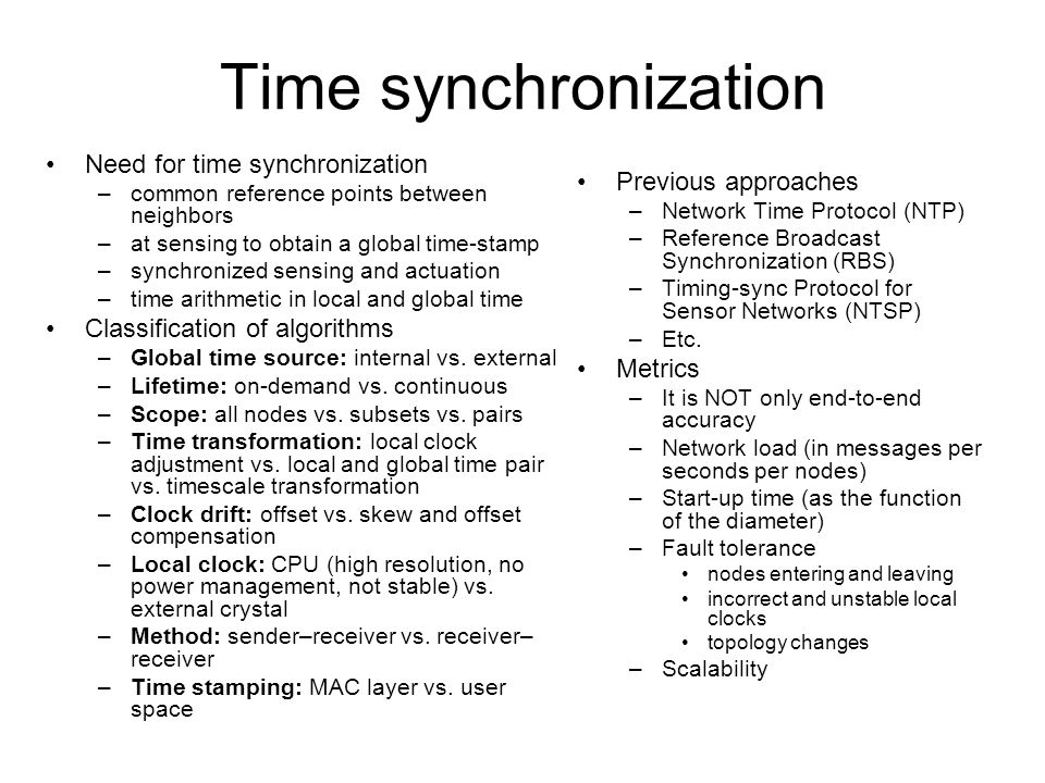 Time synchronization Need for time synchronization Previous approaches
