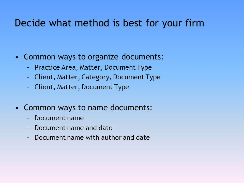 Decide what method is best for your firm