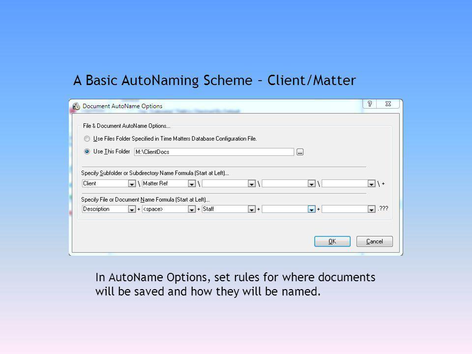 A Basic AutoNaming Scheme – Client/Matter