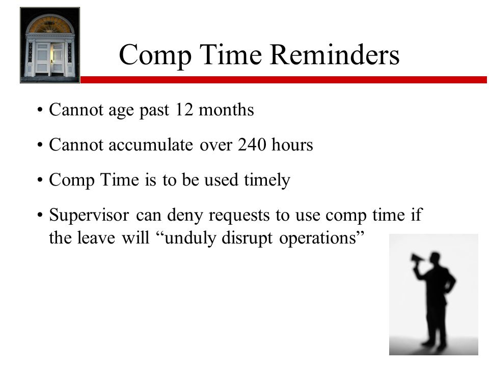 Comp Time Reminders Cannot age past 12 months
