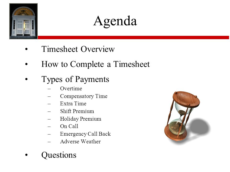 Agenda Timesheet Overview How to Complete a Timesheet