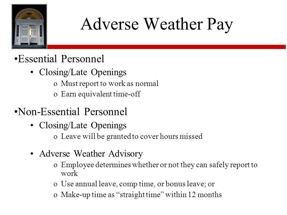 Adverse Weather Pay Essential Personnel Non-Essential Personnel