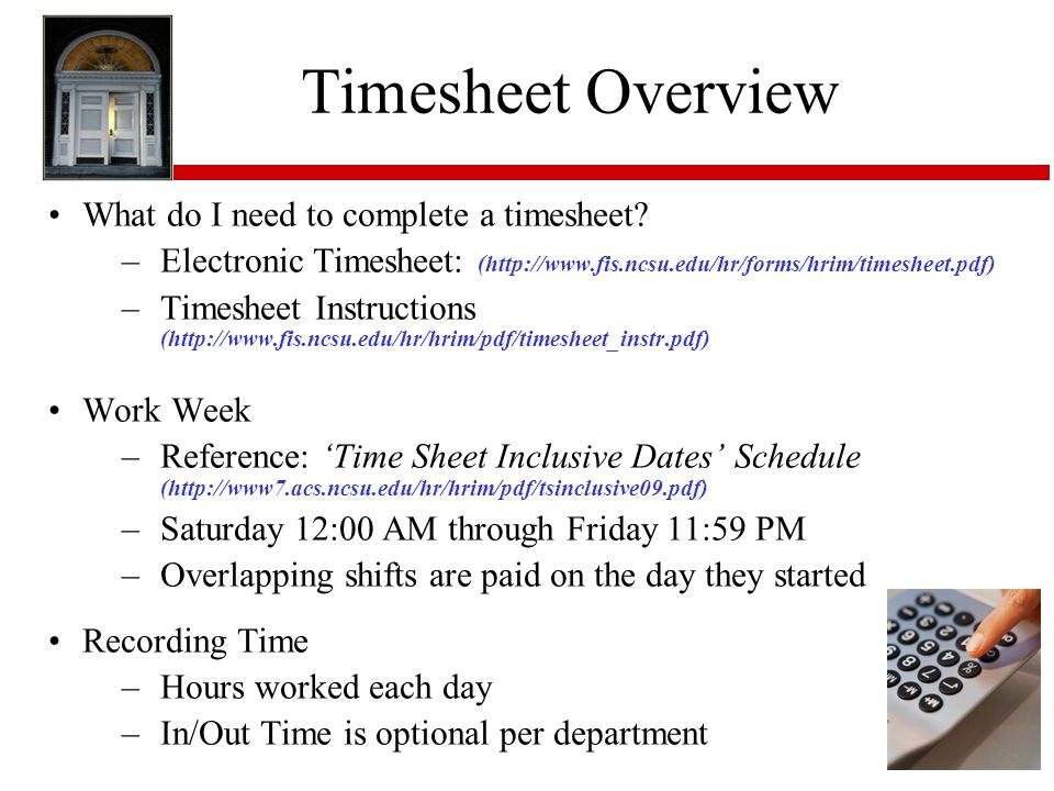 Timesheet Overview What do I need to complete a timesheet