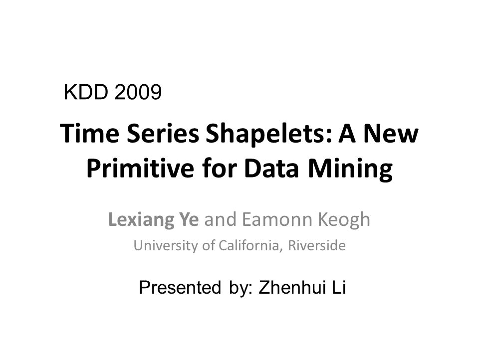 Time Series Shapelets: A New Primitive for Data Mining